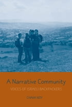 A Narrative Community: Voices of Israeli Backpackers by Chaim Noy