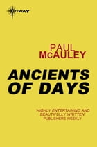 Ancients of Days: Confluence Book 2 by Paul McAuley
