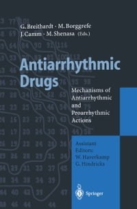Antiarrhythmic Drugs: Mechanisms of Antiarrhythmic and Proarrhythmic Actions