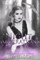 Night Aberrations (Night Aberrations - Book One) by JD Nelson