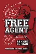 Free Agent: The Perspectives of A Young African American Athlete by Rennie Curran