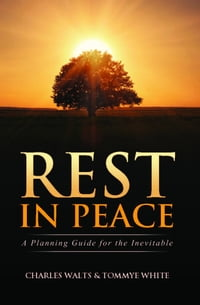 Rest in Peace: A Planning Guide for the Inevitable