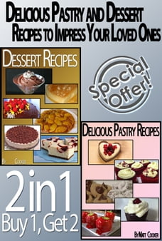 Delicious Pastry and Dessert Recipes To Impress Your Loved Ones