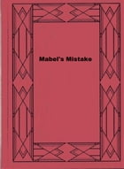 Mabel's Mistake by Ann S. Stephens