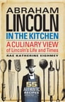 Abraham Lincoln in the Kitchen Cover Image