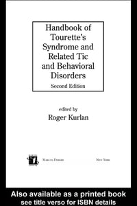 Handbook of Tourette's Syndrome and Related Tic and Behavioral Disorders, Second Edition