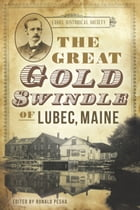 The Great Gold Swindle of Lubec, Maine by Ron Pesha