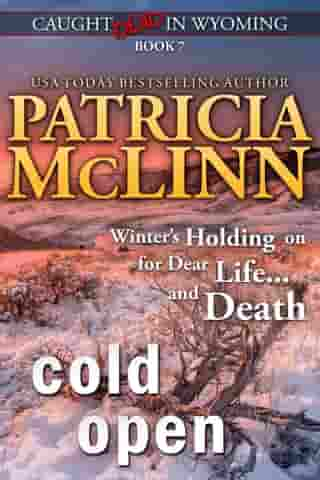Cold Open (Caught Dead in Wyoming) by Patricia McLinn