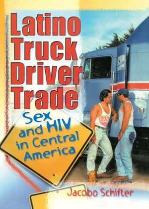 Latino Truck Driver Trade Sex and HIV in Central America
