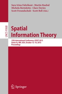 Spatial Information Theory: 12th International Conference, COSIT 2015, Santa Fe, NM, USA, October…