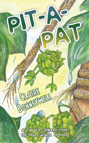 Pit-a-Pat: A Tale for Children from the Hop Gardens of Kent