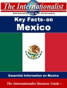 Key Facts on Mexico: Essential Information on Mexico by Patrick W. Nee
