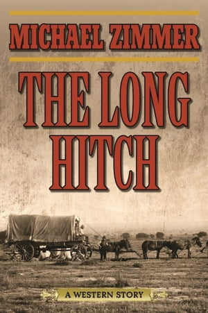 The Long Hitch: A Western Story by Michael Zimmer