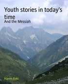 Youth stories in today's time: And the Messiah by Hanes Baki