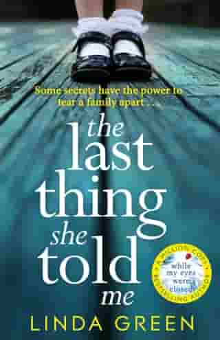 The Last Thing She Told Me: The Richard & Judy Book Club Bestseller by Linda Green