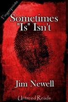 Sometimes Is Isn't by Jim Newell