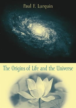 Book The Origins of Life and the Universe by Paul F. Lurquin