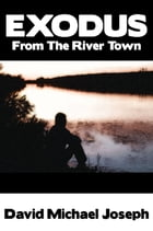 Exodus from the River Town by David Joseph