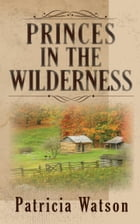 Princes in the Wilderness by Patricia Watson