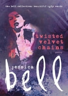 Twisted Velvet Chains by Jessica Bell