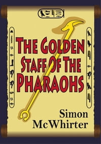 The Golden Staff of the Pharaohs