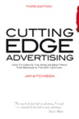 Book Cutting Edge Advertising: How to Create the World's Best Print for Brands in the 21st Century by Jim Aitchison