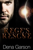 Rege's Rescue: Rising Sons, #1 by Dena Garson