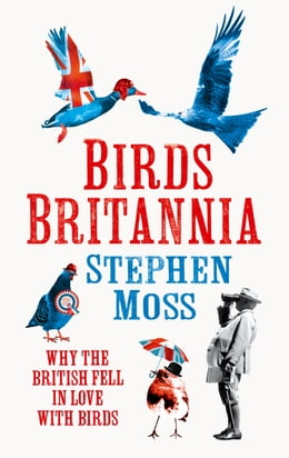 Book Birds Britannia by Stephen Moss