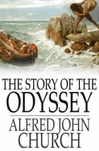 The Story of the Odyssey by Alfred John Church