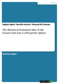 The Historical Formation Idea of the Greater East Asia Co-Prosperity Sphere