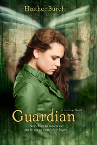Guardian: They chose to protect her. But forgot to guard their hearts.