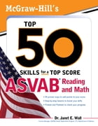 McGraw-Hill's Top 50 Skills For A Top Score: ASVAB Reading and Math: ASVAB Reading and Math with CD-ROM by Janet E. Wall
