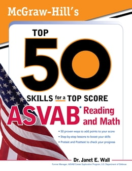 Book McGraw-Hill's Top 50 Skills For A Top Score: ASVAB Reading and Math: ASVAB Reading and Math with CD… by Janet E. Wall