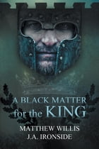 A Black Matter for the King by Matthew Willis