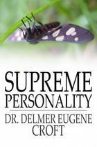 Supreme Personality by Dr. Delmer Eugene Croft