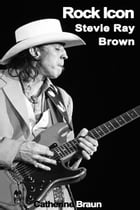 Rock Icon: Stevie Ray Brown by Catherine Braun
