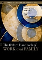 The Oxford Handbook of Work and Family by Tammy D. Allen