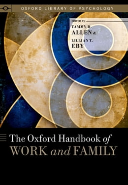 Book The Oxford Handbook of Work and Family by Tammy D. Allen