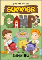 Summer Camp: Story Time For Kids! by Jasmin Hill