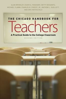 Book The Chicago Handbook for Teachers, Second Edition: A Practical Guide to the College Classroom by Alan Brinkley