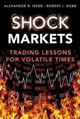 Book Shock Markets: Trading Lessons for Volatile Times by Robert I. Webb