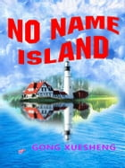 No Name Island by XUE SHENG GONG