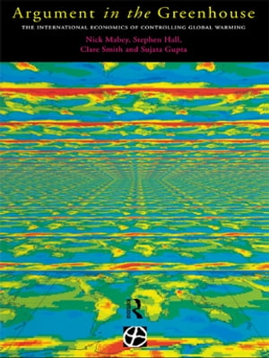 Argument in the Greenhouse The International Economics of Controlling Global Warming