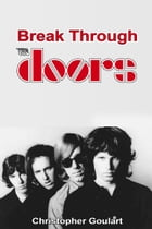 Break Through 'The Doors' by Christopher Goulart