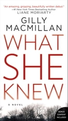 What She Knew: A Novel by Gilly Macmillan