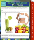 Green Smoothie Diet Guide (Speedy Study Guide) by Speedy Publishing