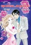 FOR REVENGE. OR PLEASURE? (Mills & Boon Comics) 303d2f7b-215e-45f1-b8c3-86ed43e44937
