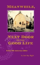 Meanwhile Next Door to the Good Life by Jean Hay Bright