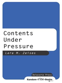 Book Contents Under Pressure by Lara M. Zeises