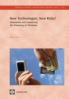 New Technologies, New Risks?: Innovation And Countering Terrorist Financing by Zerzan Andrew